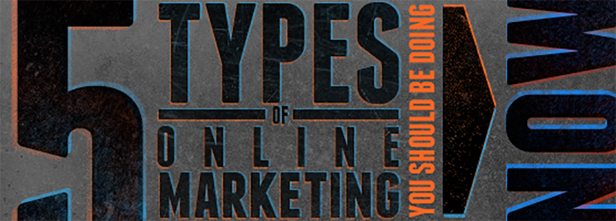 Mastering The 5 Types Of Online Marketing